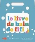 Fifi Mandirac - Le livre de bain de Fifi.