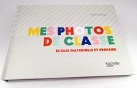 Mes photos de classe - Ecoles maternelle et primaire.pdf
