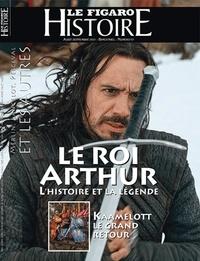 Figaro histoire Le - Le roi Arthur, légende, seigneur et miroir d'une époque.