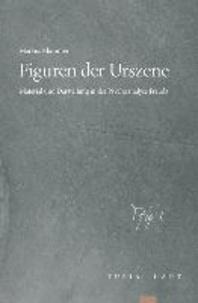 Figuren der Urszene - Material und Darstellung in der Psychoanalyse Freuds.