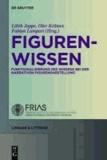 Figurenwissen - Funktionen von Wissen bei der narrativen Figurendarstellung.