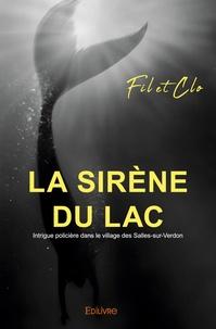 Fil et Clo - La Sirène du lac - Intrigue policière dans le village des Salles-sur-Verdon.