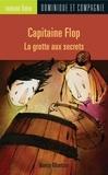 Fil et Julie et Nancy Montour - Capitaine Flop - La grotte aux secrets.