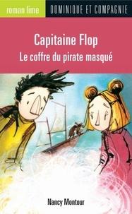Fil et Julie et Nancy Montour - Capitaine Flop - Le coffre du pirate masqué.