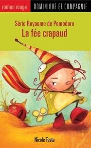 Fil et Julie et Nicole Testa - Royaume de Pomodoro  : La fée crapaud.