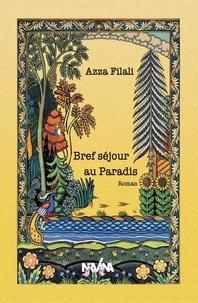 Filali Azza - Bref séjour au Paradis.