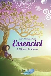 Filali et Claire Thomas - Essenciel - Tome 1, L'âme et le karma.