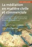 Filali Osman - La médiation en matière civile et commerciale - Un nouveau champ d'exploration pour les modes alternatifs de règlement des différends en Méditerranée.