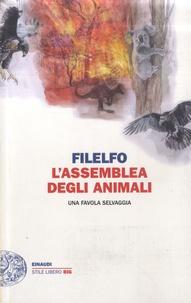 Filelfo - L'assemblea degli animali - Una favola selvaggia.
