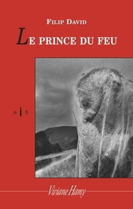 Filip David - Le prince du feu.