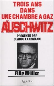 Filip Müller - Trois ans dans une chambre à gaz d'Auschwitz.