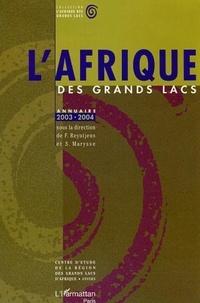 Filip Reyntjens et Stefaan Marysse - L'Afrique des Grands Lacs - Annuaire 2003-2004.