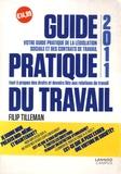 Filip Tilleman - Guide pratique du travail - Le vade-mecum de l'employé/ouvrier sous contrat à durée indéterminée, déterminée, intérimaire.