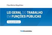 Filipa Matias Magalhães - Lei Geral de Trabalho em Funções Públicas - Guia prático.