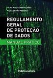 Filipa Matias Magalhães et Maria Leitão Pereira - Regulamento Geral de Proteção de Dados - Manual Prático - 2ª Edição Revista e Ampliada.