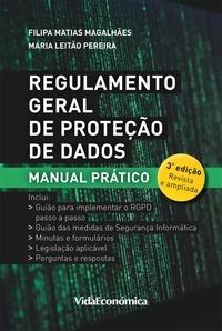 Filipa Matias Magalhães et Maria Leitão Pereira - Regulamento Geral de Proteção de Dados - Manual Prático 3ª Edição Revista e Ampliada.