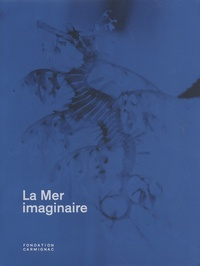 Filipa Ramos et Vincent Normand - La mer imaginaire.