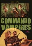 Filipe Melo et Juan Cavia - Commando Vampires.