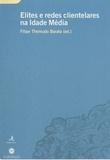 Filipe Themudo Barata - Elites e redes clientelares na Idade Média.