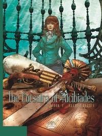 Filippi et  Liberge - The Corsairs of Alcibiades - Volume 1 - Secret Elites.
