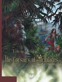 Filippi et  Liberge - The Corsairs of Alcibiades - Volume 2 - The Rival.