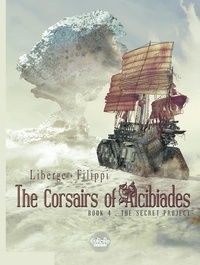 Filippi et  Liberge - The Corsairs of Alcibiades - Volume 4 - The Secret Project.