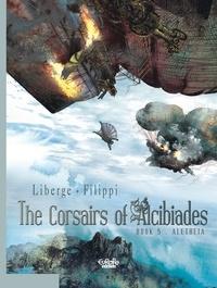 Filippi et  Liberge - The Corsairs of Alcibiades - Volume 5 - Aletheia.
