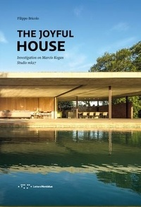 Filippo Bricolo - The Joyful House Investigation on Marcio Kogan - Studio MK27.