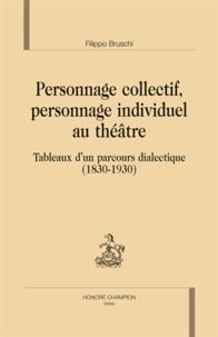 Goodtastepolice.fr Personnage collectif, personnage individuel au théâtre - Tableaux d'un parcours dialectique (1830-1930) Image