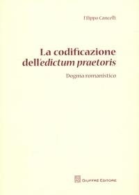 Filippo Cancelli - La codificazione dell'edictum praetoris - Dogma romanistico.