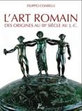 Filippo Coarelli - L'art romain des origines au IIIe siècle avant J-C.