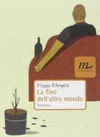 Filippo D'Angelo - La fine dell'altro mondo.