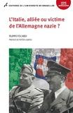 Filippo Focardi - L'Italie, alliée ou victime de l'Allemagne nazie ?.