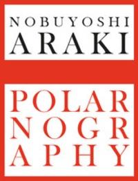 Ucareoutplacement.be Nobuyoshi Araki Polarnography - Special edition Image