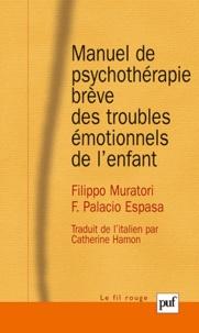 Filippo Muratori et Francisco Palacio Espasa - Manuel de psychothérapie brève des troubles émotionnels de l'enfant.