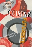 Filippo Tommaso Marinetti et  Fillia - La cuisine futuriste.