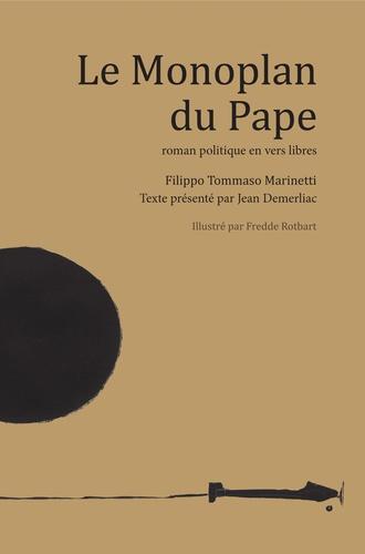 Filippo Tommaso Marinetti et Jean Demerliac - Le Monoplan du Pape - Roman politique en vers libres.
