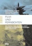 Film- und Fernsichten - Beiträge des 24. Film- und Fernsehwissenschaftlichen Kolloquiums.