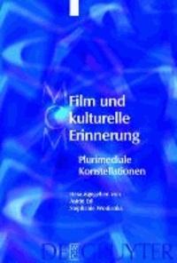Film und kulturelle Erinnerung - Plurimediale Konstellationen.