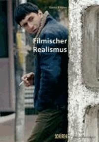 Filmischer Realismus - Schüren Züricher Filmstudien.