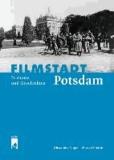 Filmstadt Potsdam - Drehorte und Geschichten.