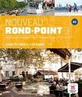 Filomena Capucho et Monique Denyer - Nouveau Rond-Point 3 B2 - Livre de l'élève. 1 CD audio