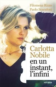 Filomena Rizzo et Paolo Scarafoni - Carlotta Nobile : en un instant, l'infini.