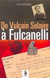 Filostène Filostène - De Vulcain Solaire à FULCANELLI.