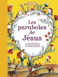Filotéo et Clotilde Perrin - Les paraboles de Jésus - Les plus belles histoires de l'Evangile expliquées aux enfants d'aujourd'hui.