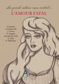Fils alexandre Dumas et Jules Verne - Les grands auteurs nous content... l'amour fatal.