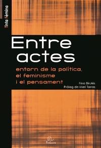 Fina Birulés - Entre actes - Entorn de la politica, el feminisme i el pensament, édition en catalan.