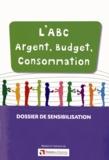 Finances & Pédagogie - L'ABC Argent, Budget, Consommation - Dossier de sensibilisation.