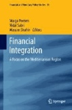 Financial Integration - A Focus on the Mediterranean Region.