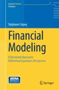Financial Modeling - A Backward Stochastic Differential Equations Perspective.